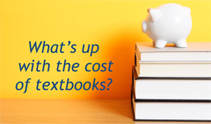 What's up with the cost of textbooks?